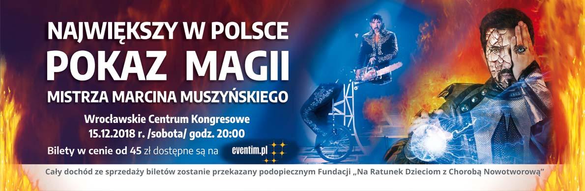 Pokaz Magii dochod ze sprzedazy zostani eprzekazany na pomoc podopiecznych Fundacji Na Ratunek Dzieciom z Chorobom Nowotworowa - Największy w Polsce Pokaz Magii