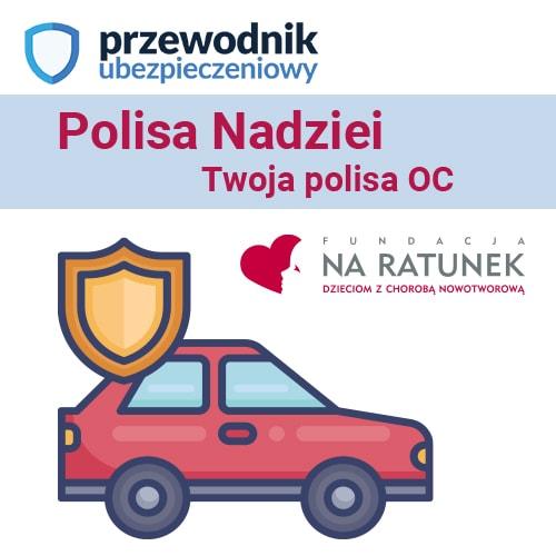 Polisa Nadziei OC/AC od PrzewodnikUbezpieczeniowy.pl
